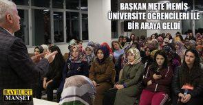 Başkan Memiş Üniversite Öğrencileri İle Bir Araya Geldi