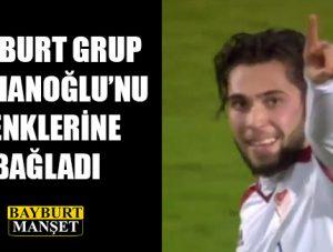 Bayburt Grup Çalhanoğlu'nu Renklerine Bağladı