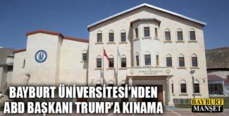Bayburt Üniversitesi'nden ABD Başkanı Trump'a Kınama