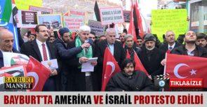 Bayburt'ta Amerika ve İsrail Protesto Edildi