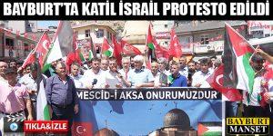 Bayburt'ta Katil İsrail protesto edildi