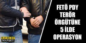 Fetö Pdy Terör Örgütüne 5 İlde Operasyon